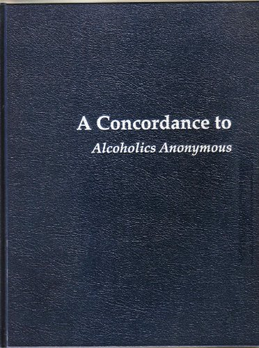A Concordance to Alcoholics Anonymous