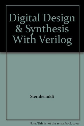 9780962748820: Digital Design and Synthesis with Verilog HDL