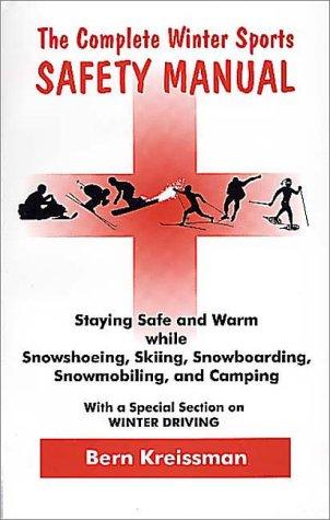 Complete Winter Sports Safety Manual: Kreissman, Bern