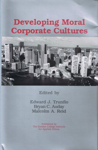 Developing Moral Corporate Cultures: Edward J. Trunfio