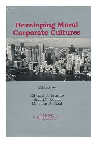 Developing Moral Corporate Cultures: Edward J. Trunfio,