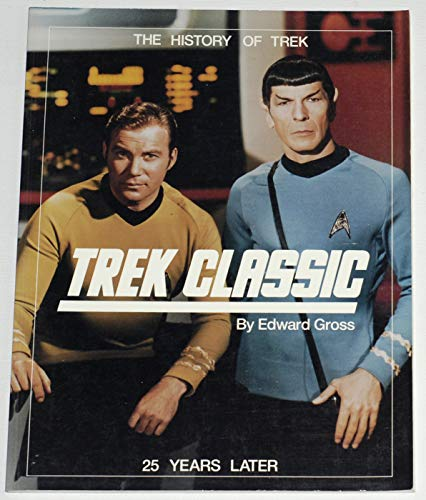 Trek Classic: 25 Years Later (The History of Trek, Vol. 1) (0962750891) by Gross, Edward