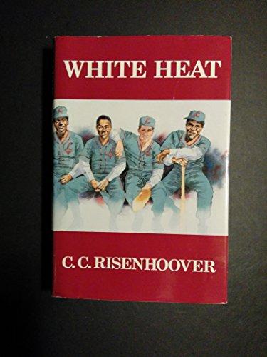 White Heat: Risenhoover, C. C.