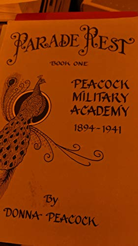 9780962752407: Parade rest: Peacock Military Academy