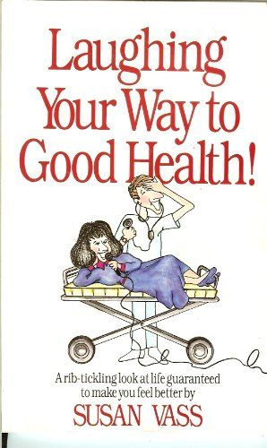 Laughing Your Way to Good Health: Vass, Susan
