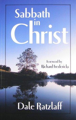 Sabbath in Christ: Dale Ratzlaff