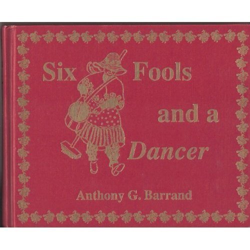 Six Fools and a Dancer: The Timeless Way of the Morris (With Notations and Dance Instructions).: ...
