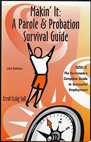 9780962755828: Makin' It: A Parole & Probation Survival Guide