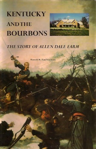 9780962757204: Kentucky and the Bourbons: The Story of Allen Dale Farm (Filson Club Publications, 2nd Ser., No. 4)