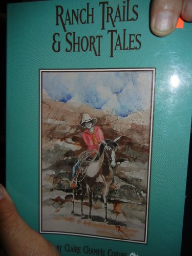 9780962757310: Ranch Trails and Short Tales