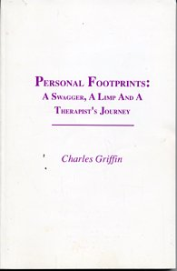 Personal Footprints: A Swagger, A Limp And A Therapist's Journey: Charles Griffin