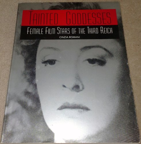 9780962761317: Tainted Goddesses: Female Film Stars of the Third Reich