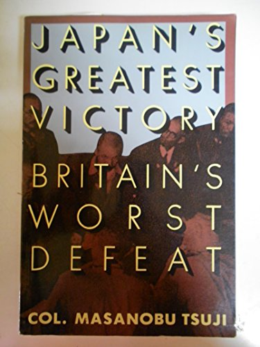 Japan's Greatest Victory Britain's Worst Defeat: Tsuji, Masanobu