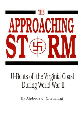 9780962763595: The Approaching Storm: U-Boats Off the Virginia Coast During World War II
