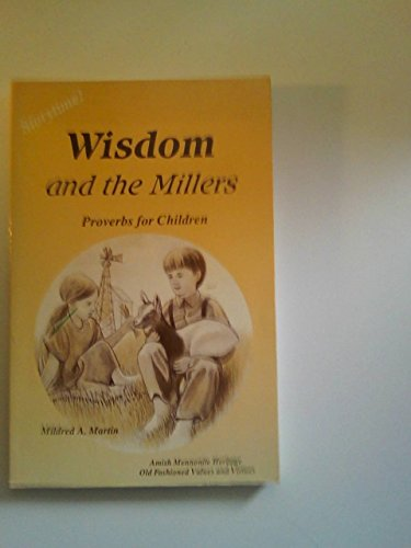 Wisdom and the Millers: Proverbs for Children. Complimentary copy !