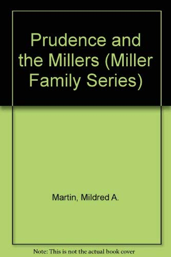 Prudence and the Millers (Miller Family Series): Martin, Mildred A.