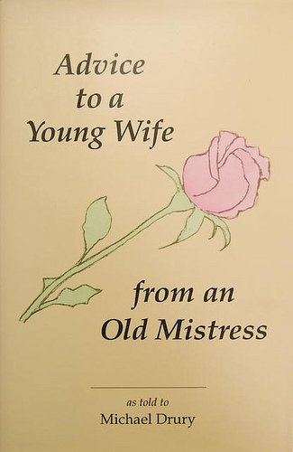 9780962765957: Advice to a Young Wife from an Old Mistress