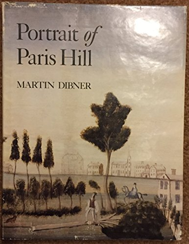 Portrait of Paris Hill: A Landmark Maine Village.: Dibner, Martin.