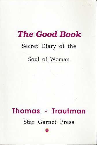 9780962769009: The Good Book: Secret Diary of the Soul of Woman