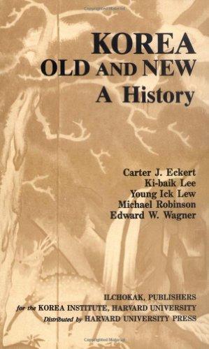 Korea Old and New: A History: Carter J. Eckert; Ki-Baik Lee; Young Ick Lew; Michael Robinson; ...