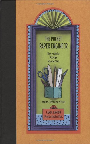 9780962775222: The Pocket Paper Engineer: How to Make Pop-ups Step-by-step: Platforms & Props: 2