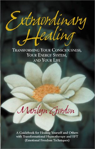 9780962776212: Extraordinary Healing : Transforming Your Consciousness, Your Energy System, and Your Life