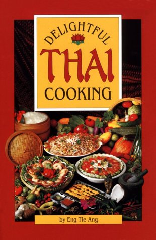9780962781049: Delightful Thai Cooking