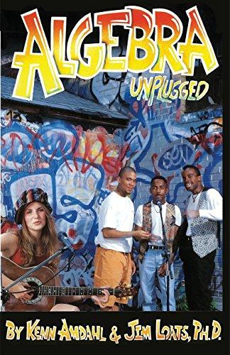 Algebra Unplugged (Paperback): Kenn Amdahl, Jim