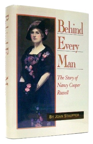 Behind Every Man: The Story of Nancy Cooper Russell: Stauffer, Joan