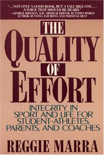 9780962782800: The Quality of Effort: Integrity in Sport and Life for Student - Athletes, Parents, and Coaches