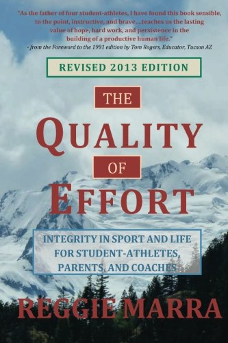 9780962782855: The Quality of Effort: Integrity in Sport and Life for Student-Athletes, Parents and Coaches