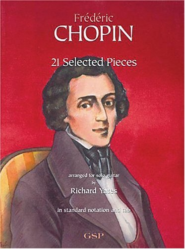 9780962783296: Frederic Chopin: 21 Selected Pieces (Classical Guitar)