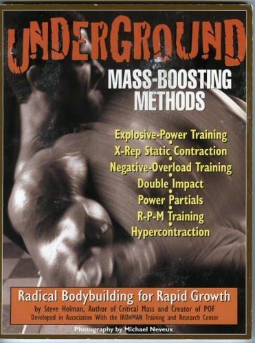 Underground Mass-Boosting Methods: Radical Bodybuilding for Rapid Growth: Holman, Steve