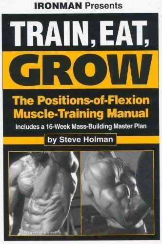 9780962783449: Train, eat, grow: The positions-of-flexion muscle-training manual