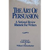 9780962784101: The Art of Persuasion: A National Review Rhetoric for Writers