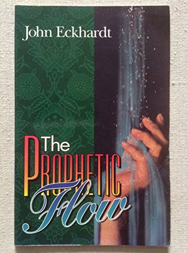 The prophetic flow (9780962784996) by John Eckhardt
