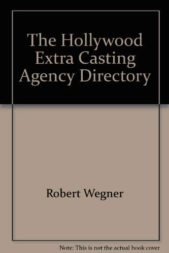 The Hollywood Extra Casting Agency Directory: Robert Wegner