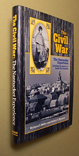 The Civil War: The Nantucket Experience Including the Memoirs of Josiah Fitch Murphy