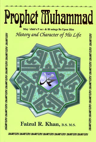 9780962785498: Prophet Muhammad: History and Character of His Life