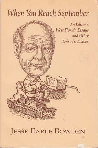9780962785603: When you reach September: An editor's West Florida essays and other episodic echoes