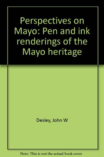 Perspectives on Mayo: Pen and ink renderings: Desley, John W
