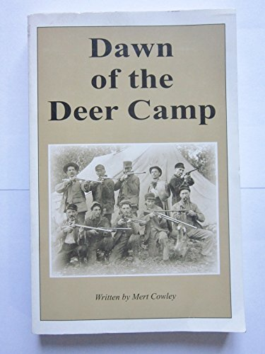 Dawn of the Deer Camp {PART ONE}