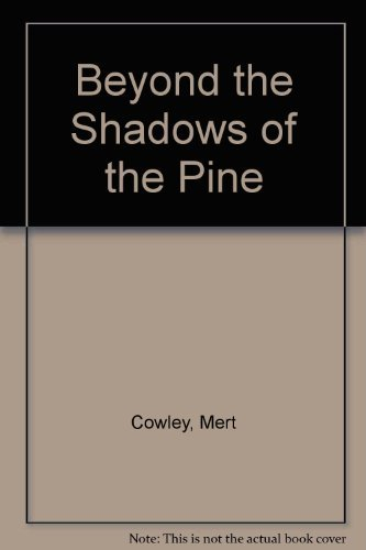9780962786778: Beyond the Shadows of the Pine