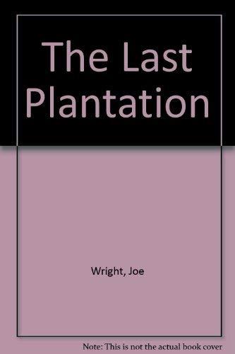 LAST PLANTATION, THE: Wright, Don