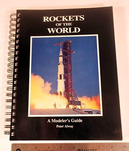 Rockets of the World: A Modeler's Guide: Alway, Peter