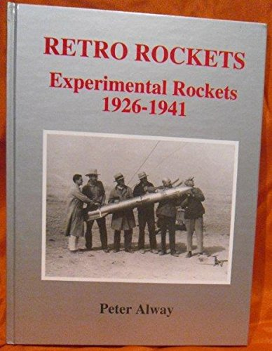 9780962787669: Retro Rockets: Experimental Rockets 1926-1941