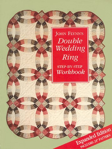 9780962788901: John Flynn's Double Wedding Ring Step-by-step Workbook