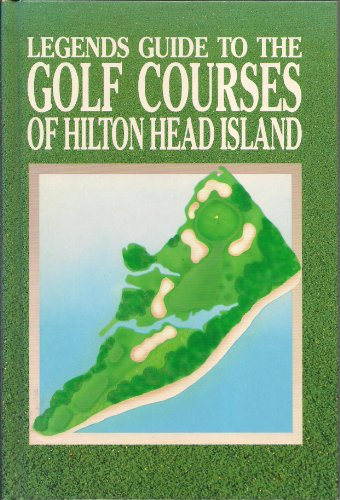 Legends Guide to the Golf Courses of Hilton Head Island: Scott Bunting