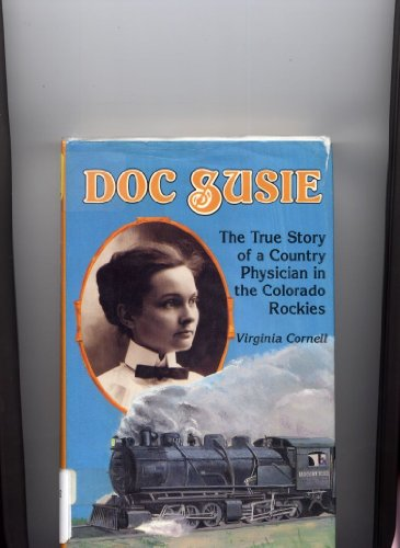 9780962789649: Doc Susie: The True Story of a Country Physician in the Colorado Rockies