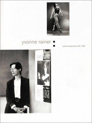 Yvonne Rainer: Radical Juxtapositions 1961-2002: Atlas, Charles; Banes,
